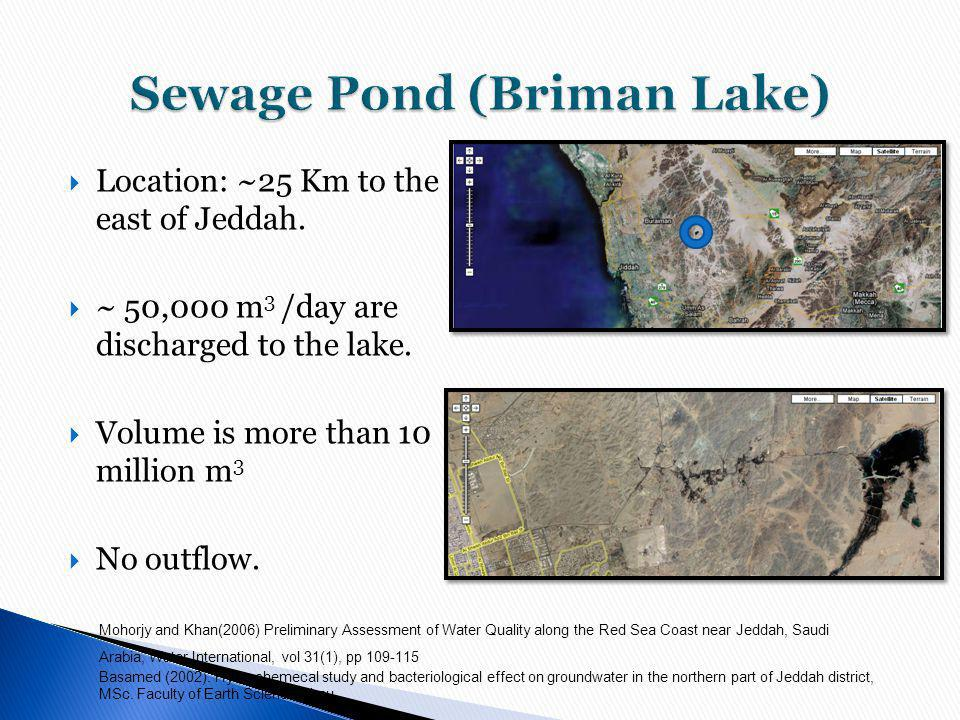 Location: ~25 Km to the east of Jeddah.~ 50,000 m 3 /day are discharged to the lake.