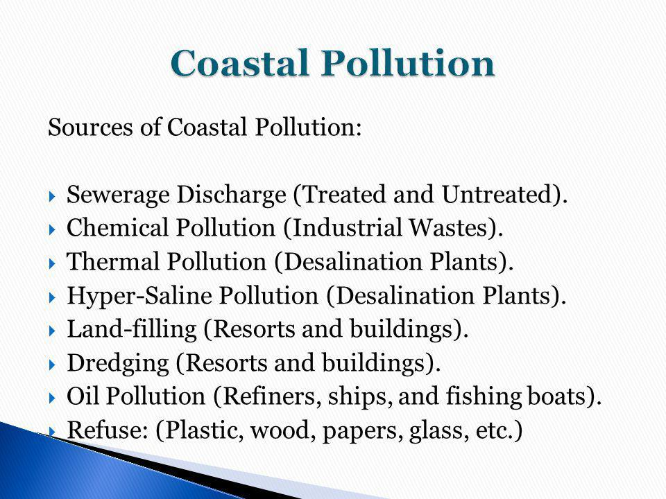 Sources of Coastal Pollution: Sewerage Discharge (Treated and Untreated).