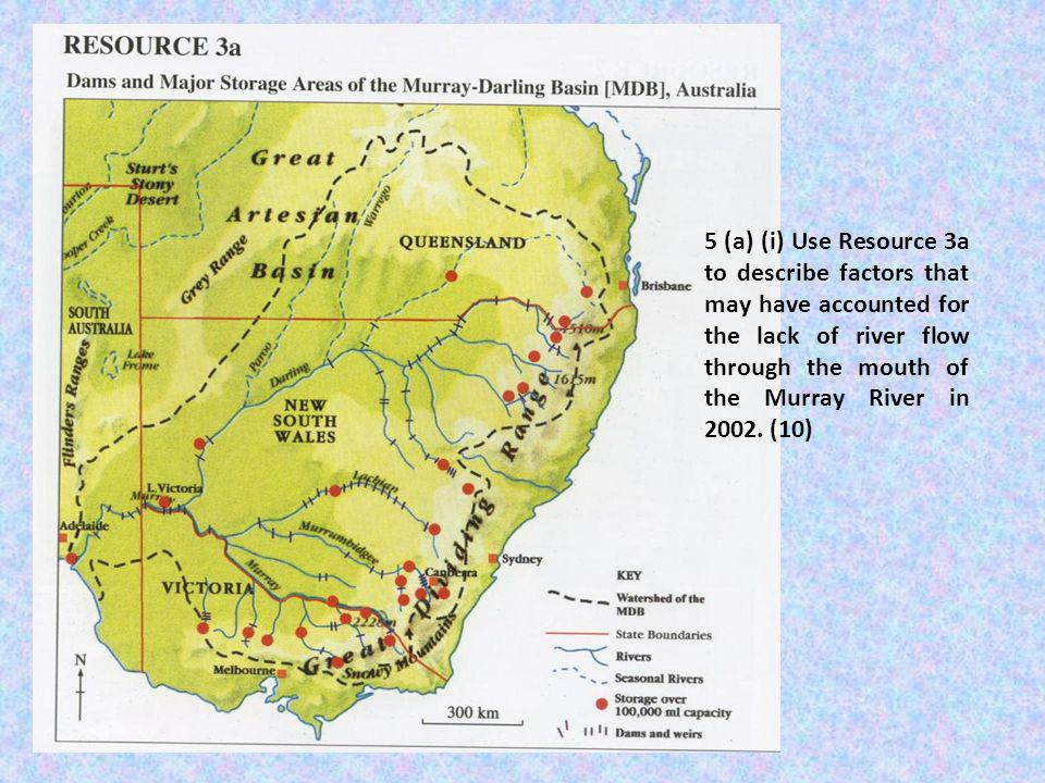 5 (a) (i) Use Resource 3a to describe factors that may have accounted for the lack of river flow through the mouth of the Murray River in 2002.