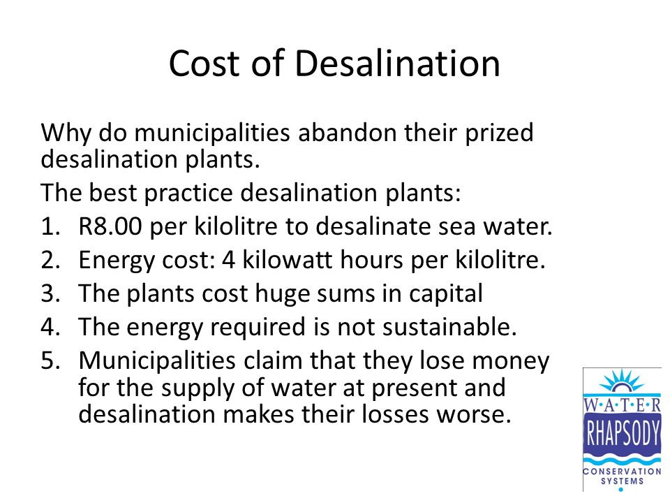 Cost of Desalination Why do municipalities abandon their prized desalination plants.
