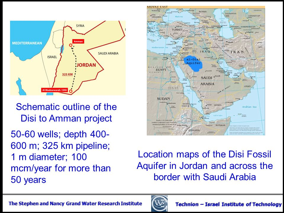 The Stephen and Nancy Grand Water Research Institute Technion – Israel Institute of Technology Location maps of the Disi Fossil Aquifer in Jordan and