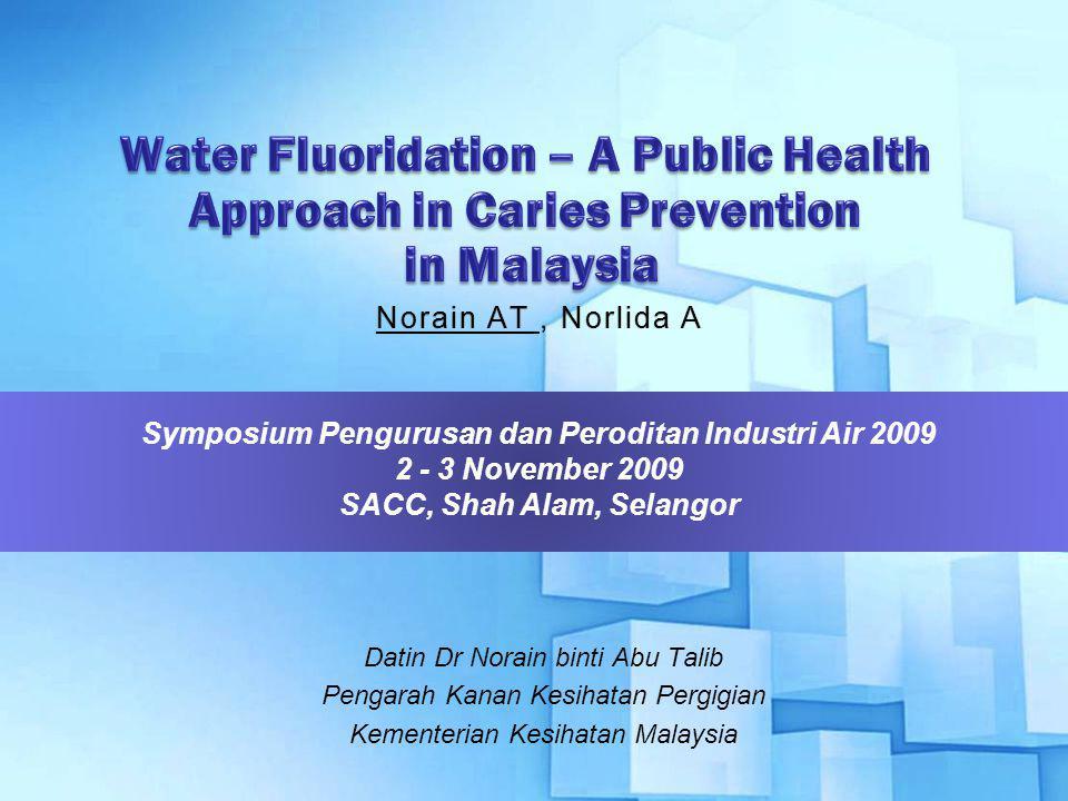 ORAL HEALTH DIVISION, MOH, MALAYSIA 1 Datin Dr Norain binti Abu Talib Pengarah Kanan Kesihatan Pergigian Kementerian Kesihatan Malaysia Symposium Peng
