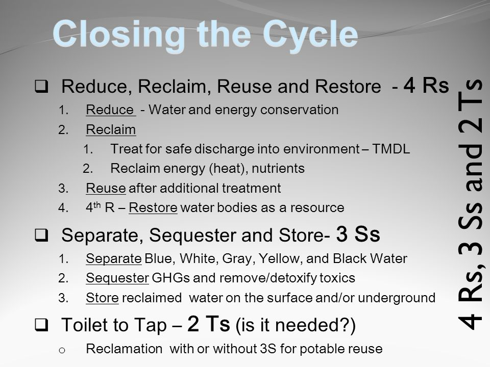 4 Rs, 3 Ss and 2 Ts Reduce, Reclaim, Reuse and Restore - 4 Rs 1.