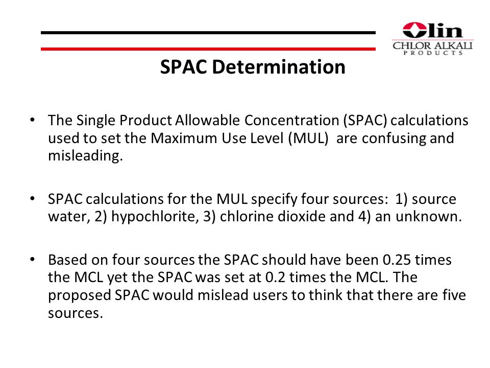 SPAC Determination The Single Product Allowable Concentration (SPAC) calculations used to set the Maximum Use Level (MUL) are confusing and misleading.
