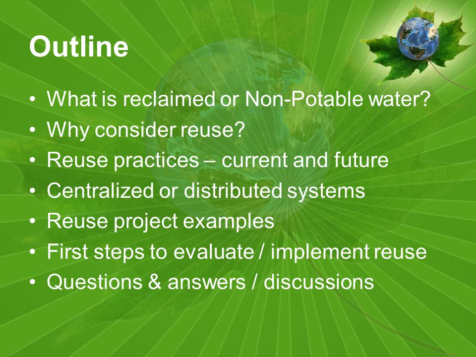Outline What is reclaimed or Non-Potable water. Why consider reuse.