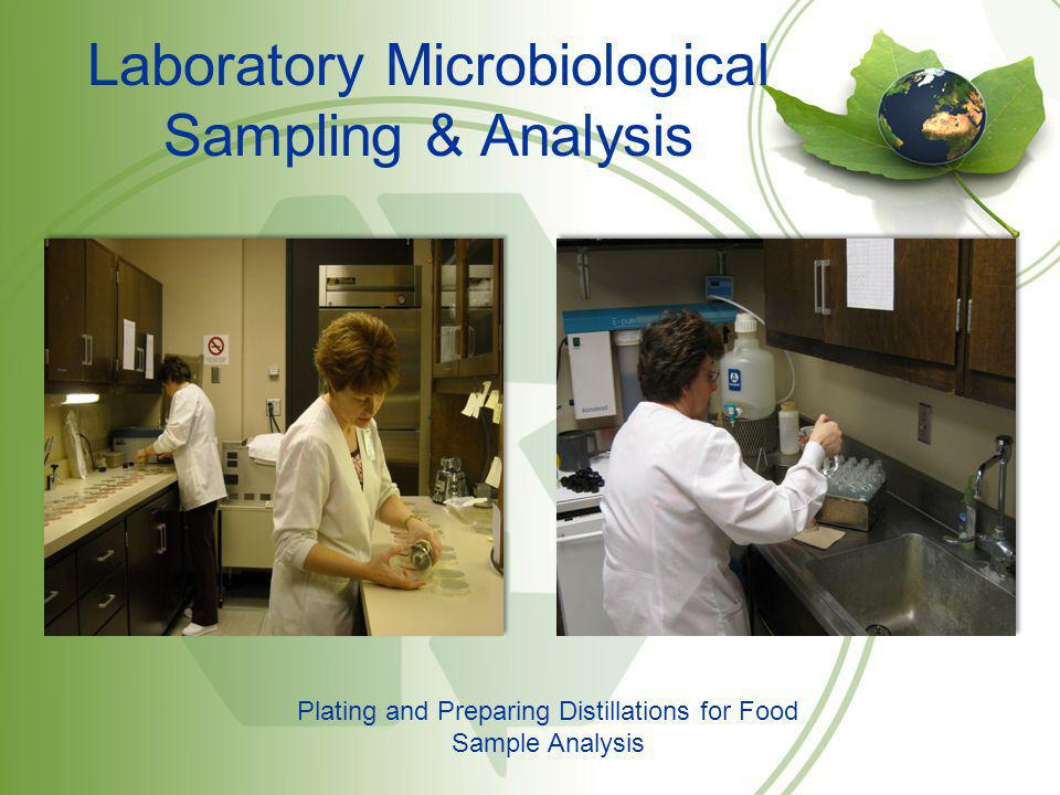 Laboratory Microbiological Sampling & Analysis Plating and Preparing Distillations for Food Sample Analysis