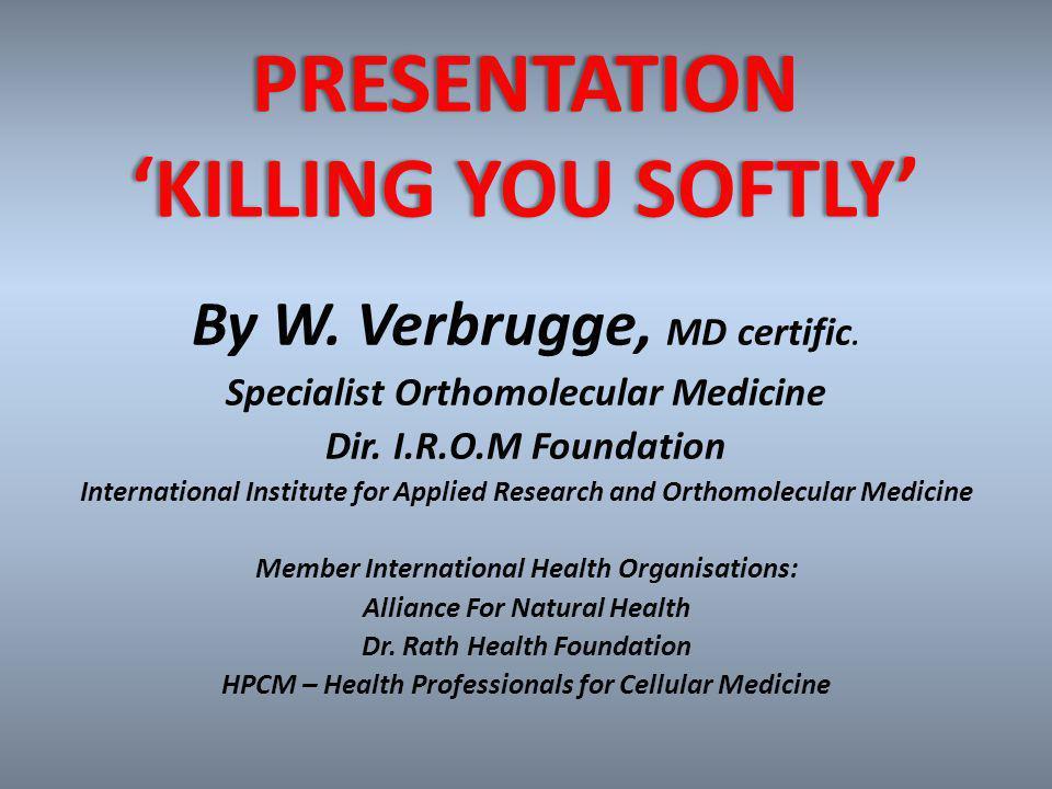 By W. Verbrugge, MD certific. Specialist Orthomolecular Medicine Dir.