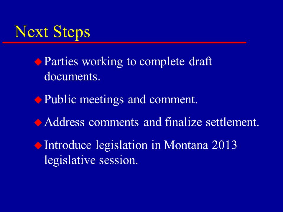 Next Steps u Parties working to complete draft documents.