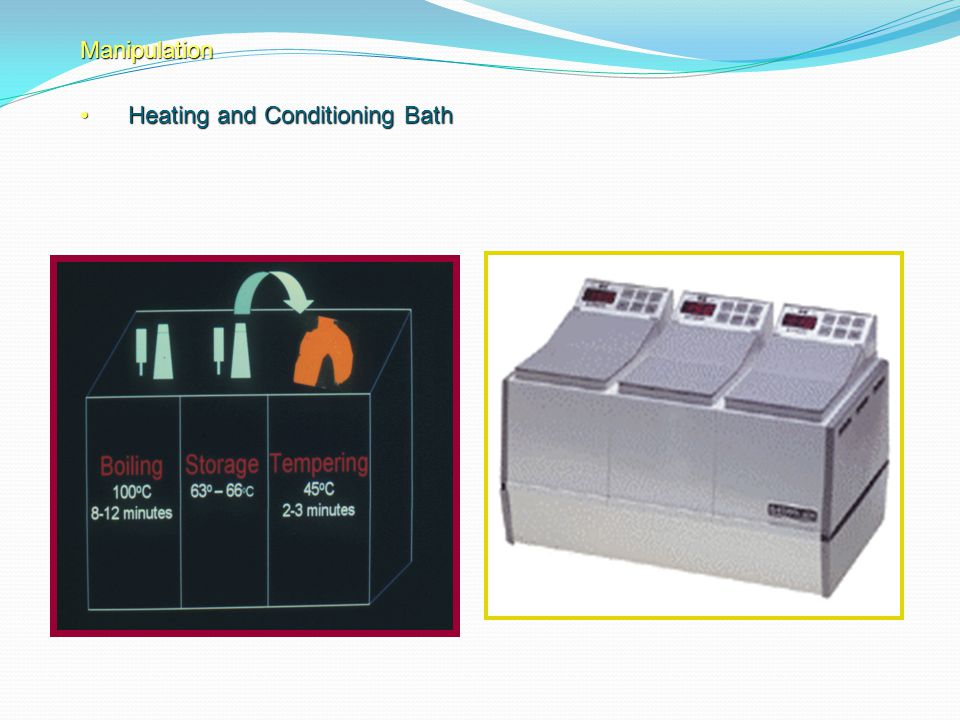 Manipulation Heating and Conditioning BathHeating and Conditioning Bath