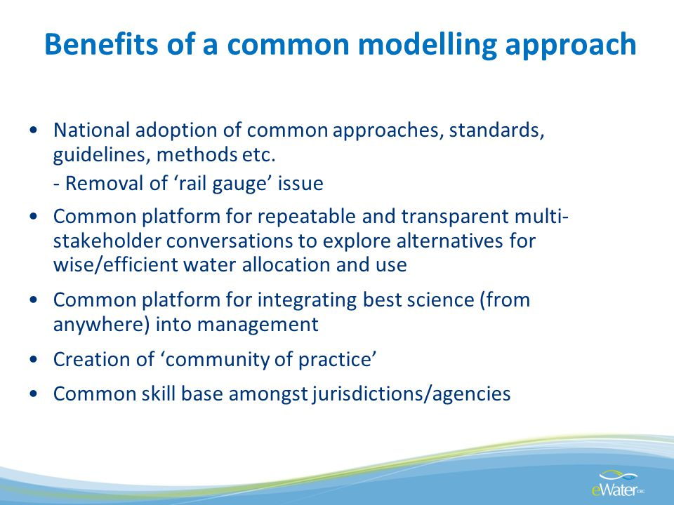 Benefits of a common modelling approach National adoption of common approaches, standards, guidelines, methods etc. - Removal of rail gauge issue Comm