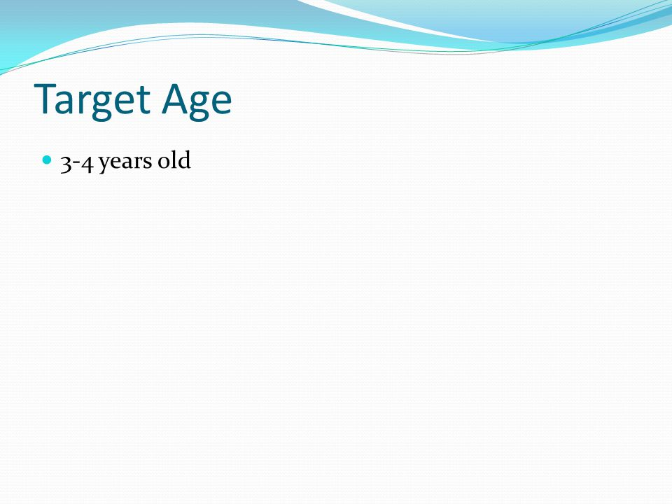 Target Age 3-4 years old