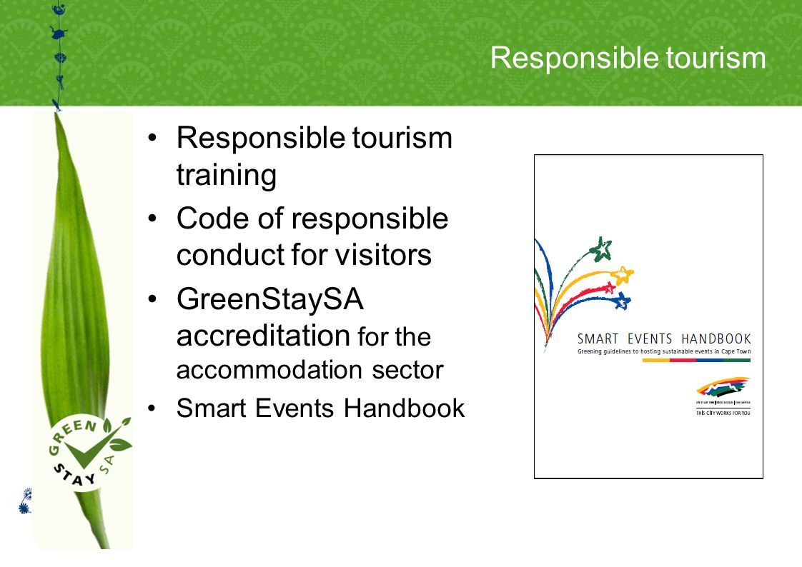Responsible tourism Responsible tourism training Code of responsible conduct for visitors GreenStaySA accreditation for the accommodation sector Smart Events Handbook