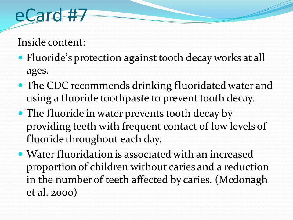 Inside content: Fluorides protection against tooth decay works at all ages.