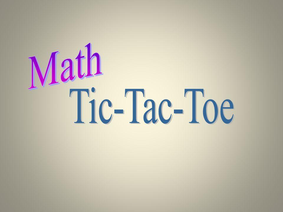 Math Tic-Tac-Toe Standard tic-tac-toe board.