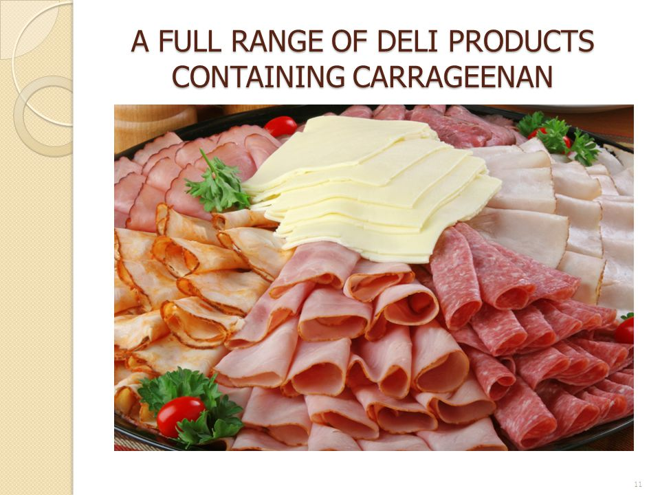 A FULL RANGE OF DELI PRODUCTS CONTAINING CARRAGEENAN 11
