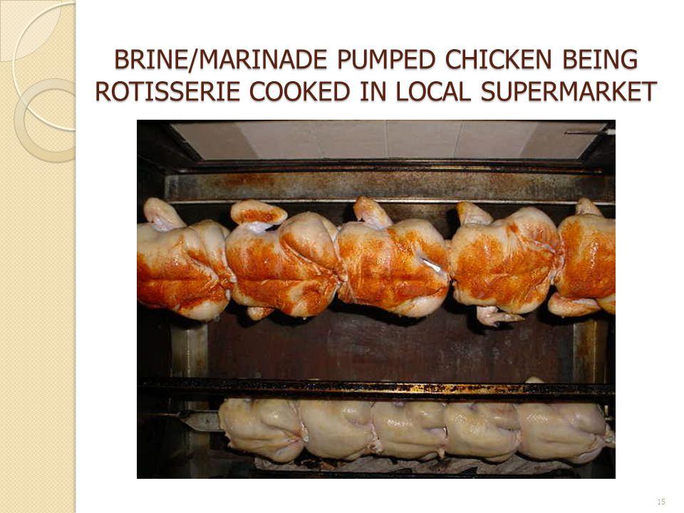 BRINE/MARINADE PUMPED CHICKEN BEING ROTISSERIE COOKED IN LOCAL SUPERMARKET 15