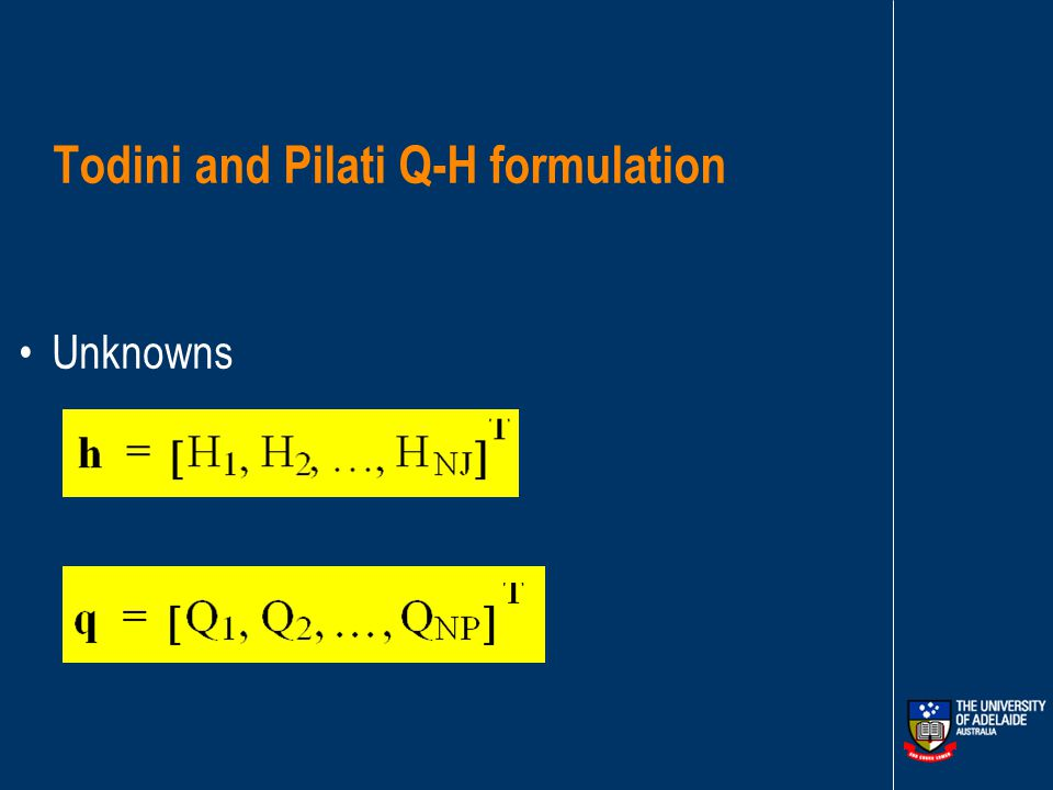 #4 -Todini and Pilati Q-H formulation Define topology matrices Develop block form of equations Use an analytic inverse of block matrices to reduce matrix size from 17 unknowns to 7 unknowns (same as unknown heads H) Fast algorithm