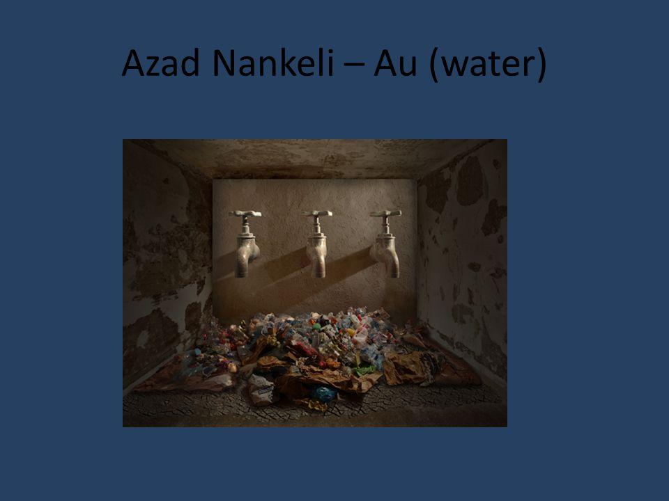 Azad Nankeli – Au (water)