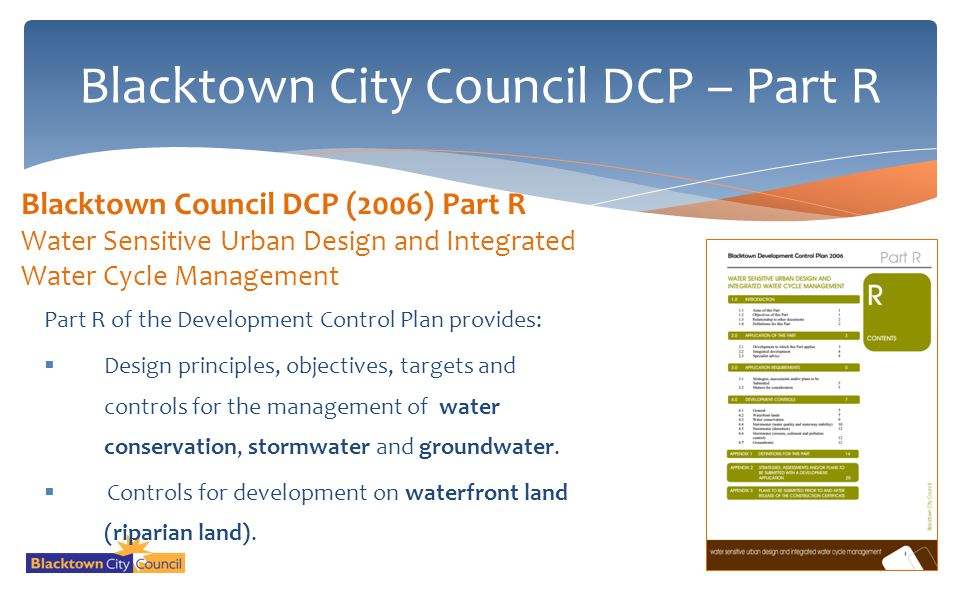 Part R of the Development Control Plan provides: Design principles, objectives, targets and controls for the management of water conservation, stormwa