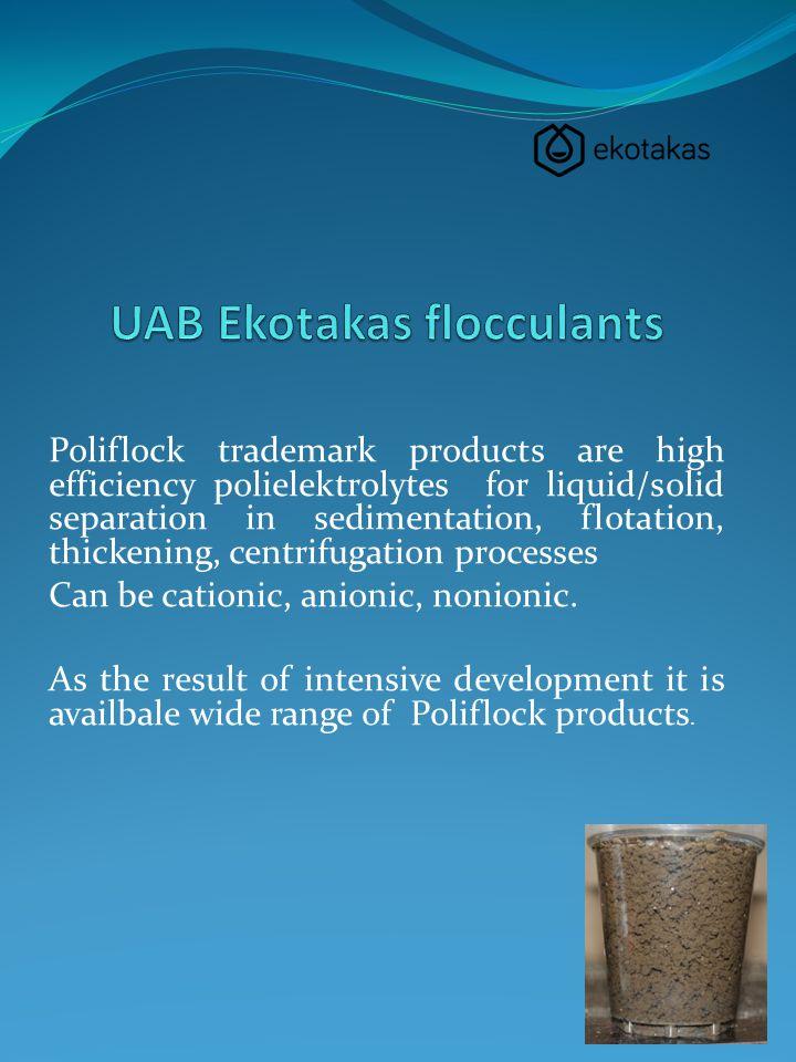 Poliflock trademark products are high efficiency polielektrolytes for liquid/solid separation in sedimentation, flotation, thickening, centrifugation