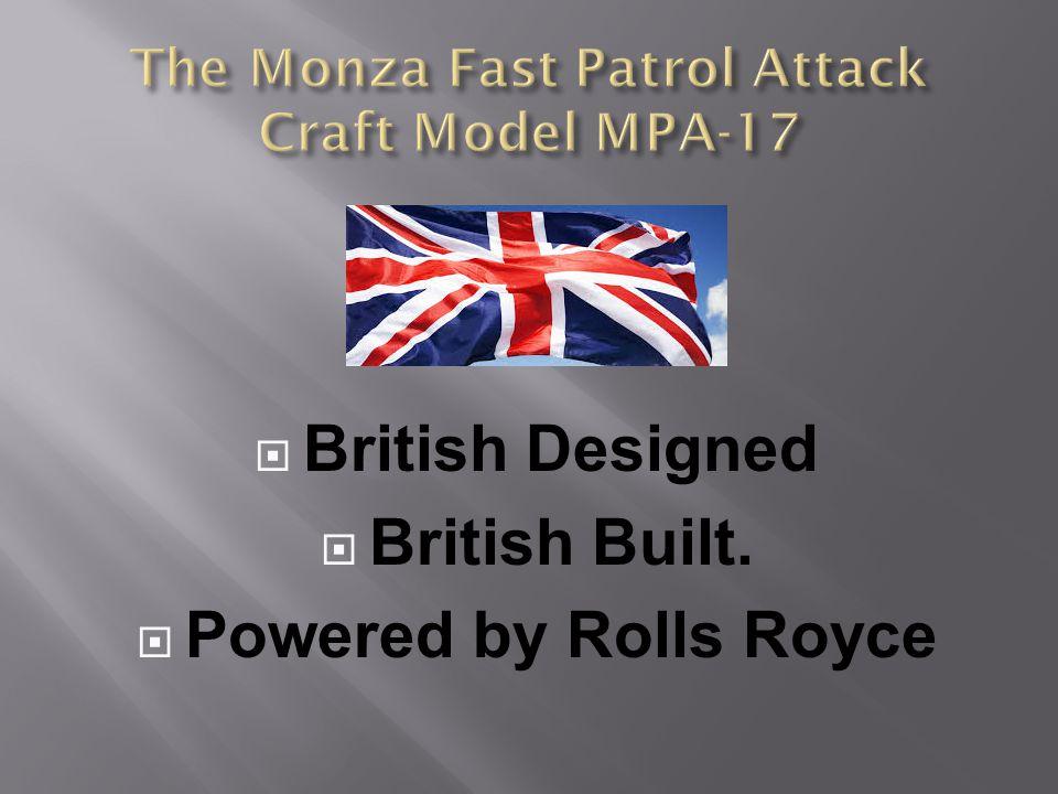 British Designed British Built. Powered by Rolls Royce