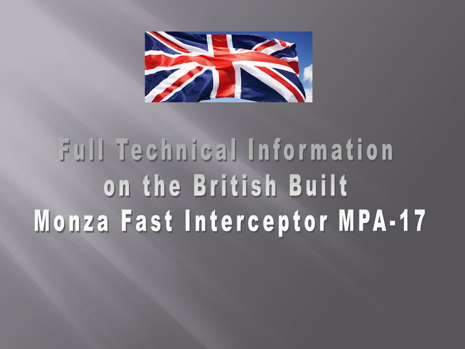 The Model MPA-17 Specifications.Type of Hull: High Speed Mono.
