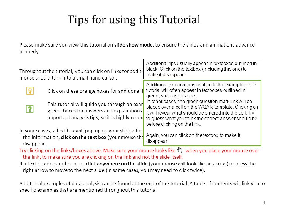 Please make sure you view this tutorial on slide show mode, to ensure the slides and animations advance properly.