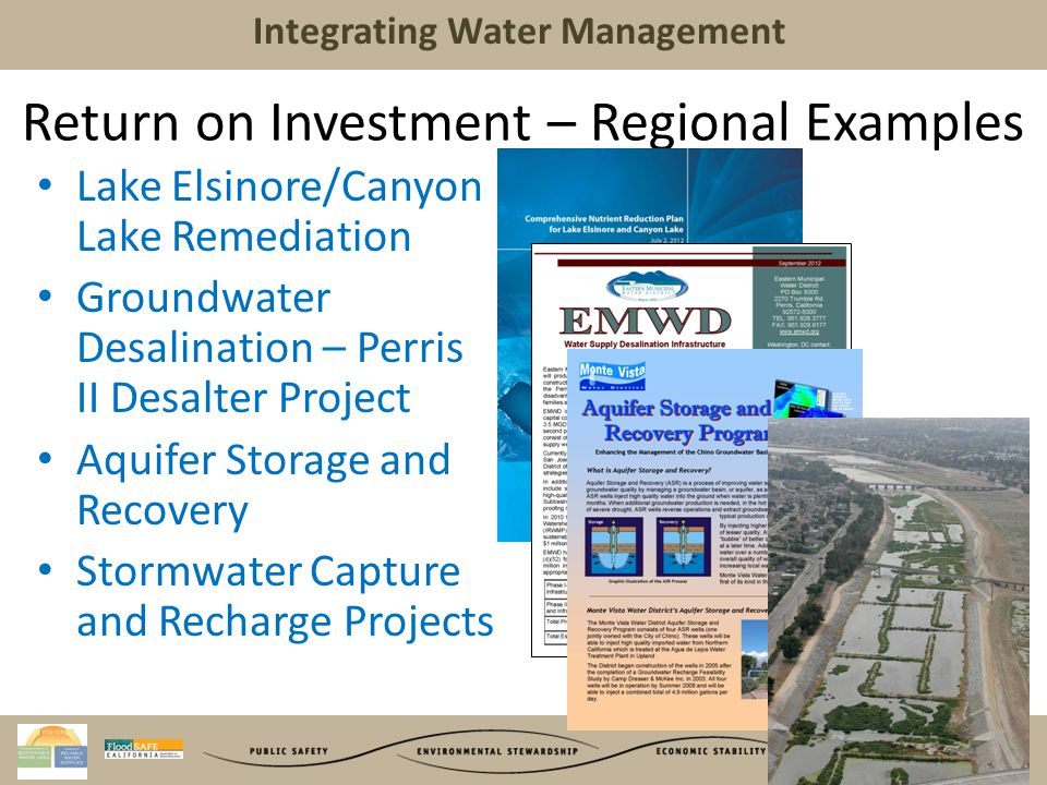 Integrating Water Management Return on Investments – Regional Programs SAWPAs IRWM Process is Exemplary 10 Transparent and accountable Excellent communications.