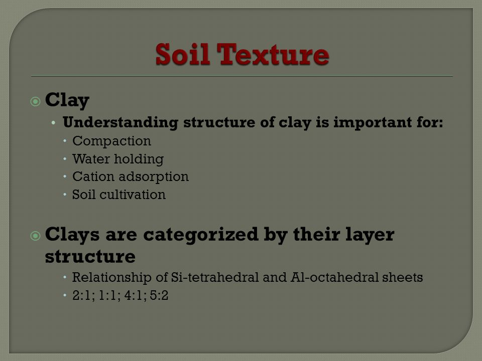 2:1 Clay Shrink and swell 1:1 Clay No change