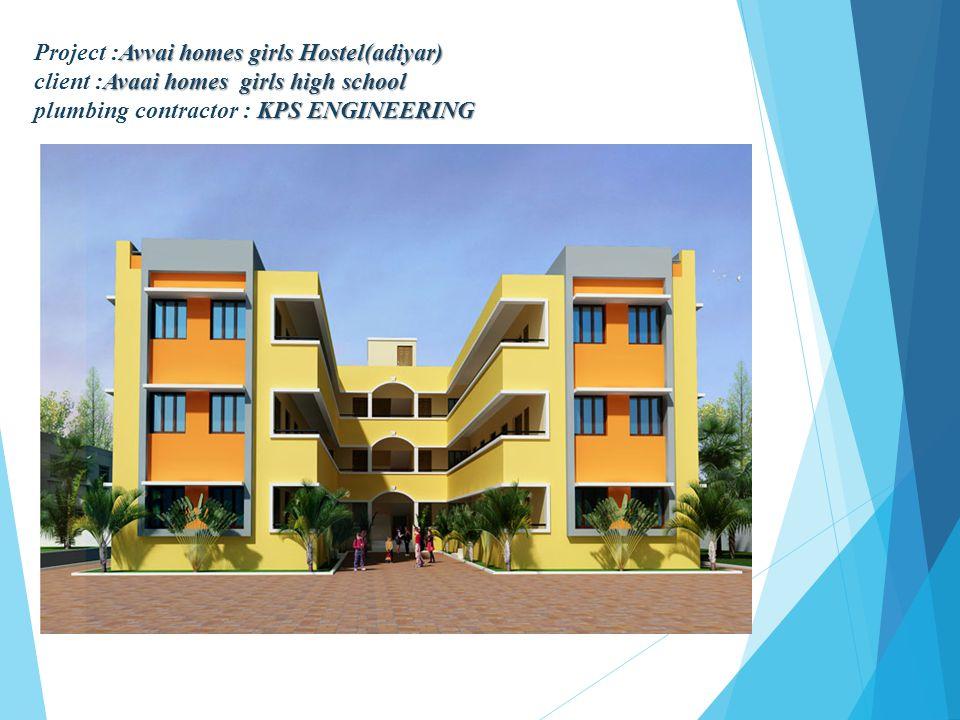 Avvai homes girls Hostel(adiyar) Avaai homes girls high school KPS ENGINEERING Project :Avvai homes girls Hostel(adiyar) client :Avaai homes girls hig