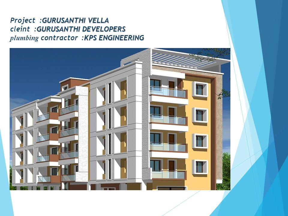 GURUSANTHI VELLA GURUSANTHI DEVELOPERS KPS ENGINEERING Project :GURUSANTHI VELLA cleint :GURUSANTHI DEVELOPERS plumbing contractor :KPS ENGINEERING