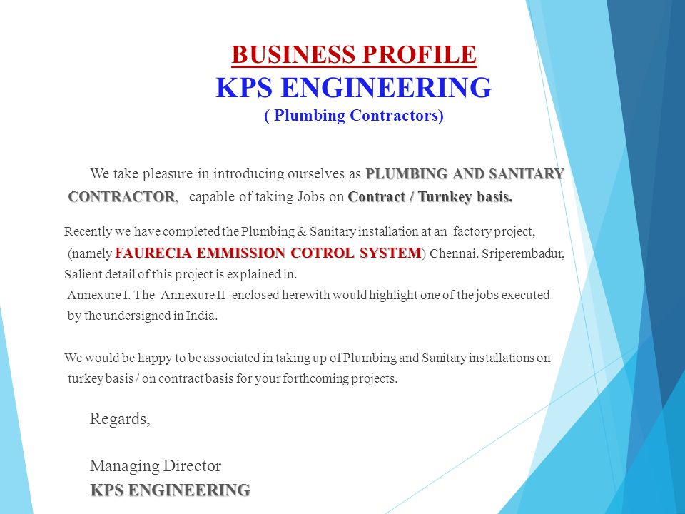 BUSINESS PROFILE KPS ENGINEERING ( Plumbing Contractors) PLUMBING AND SANITARY We take pleasure in introducing ourselves as PLUMBING AND SANITARY CONT
