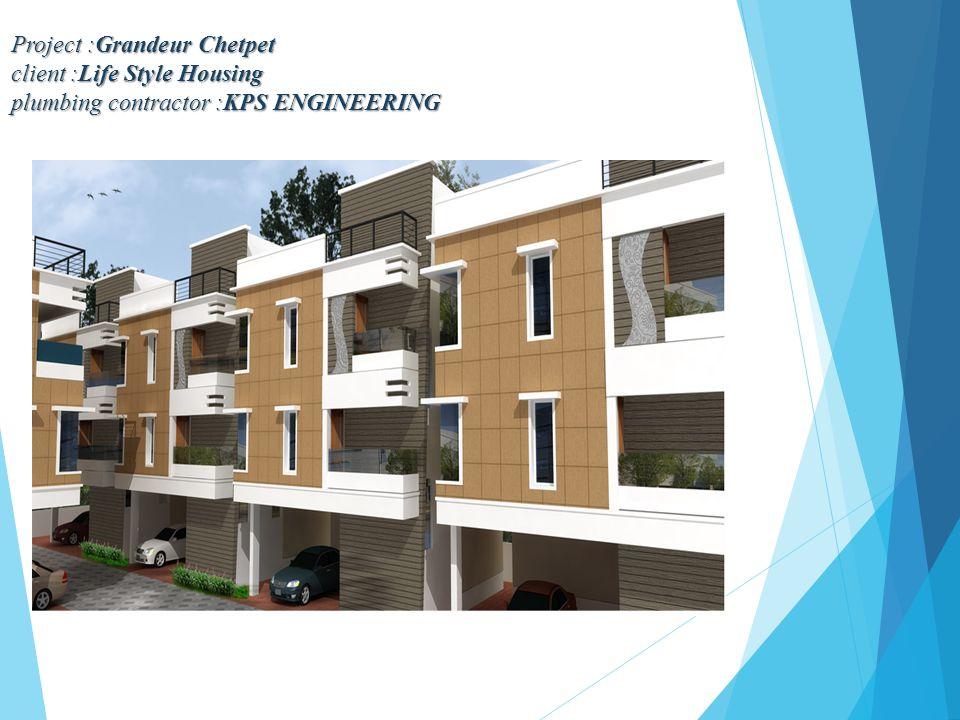 Project :Grandeur Chetpet client :Life Style Housing plumbing contractor :KPS ENGINEERING