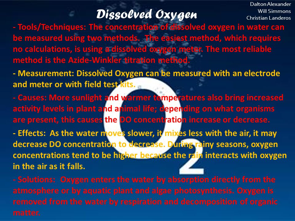 Dalton Alexander Will Simmons Christian Landeros - Tools/Techniques: The concentration of dissolved oxygen in water can be measured using two methods.