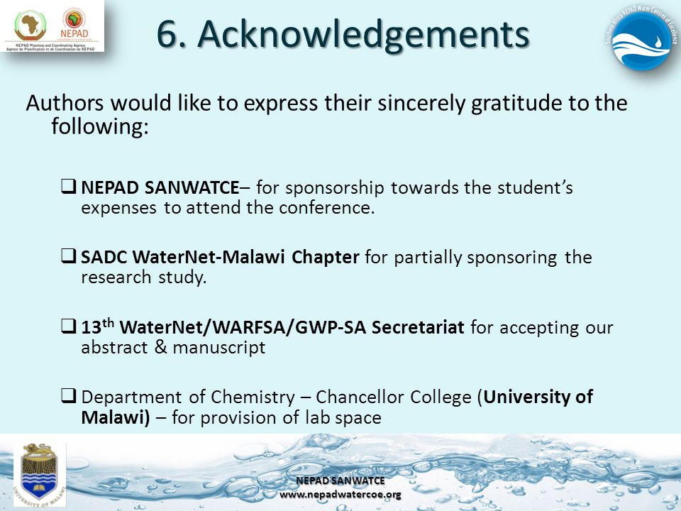 6. Acknowledgements 19 NEPAD SANWATCE www.nepadwatercoe.org Authors would like to express their sincerely gratitude to the following: NEPAD SANWATCE–