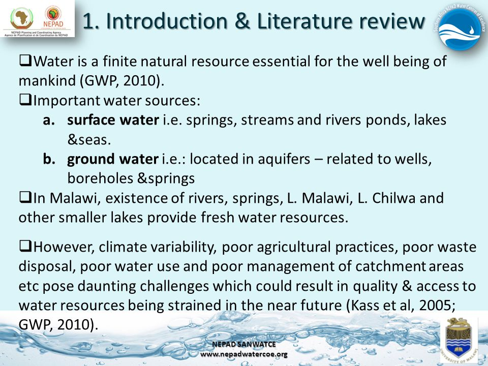 1. Introduction & Literature review 3 NEPAD SANWATCE www.nepadwatercoe.org Water is a finite natural resource essential for the well being of mankind