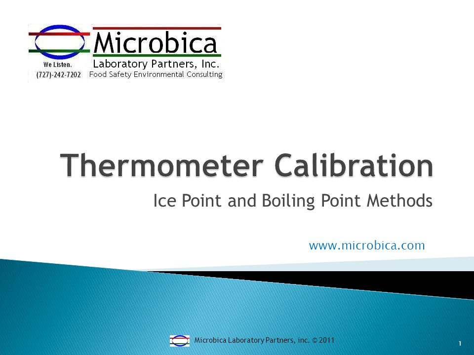 Ice Point and Boiling Point Methods Microbica Laboratory Partners, inc. ©