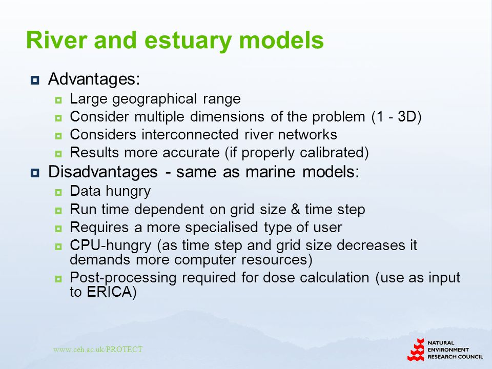 Advantages: Large geographical range Consider multiple dimensions of the problem (1 - 3D) Considers interconnected river networks Results more accurat