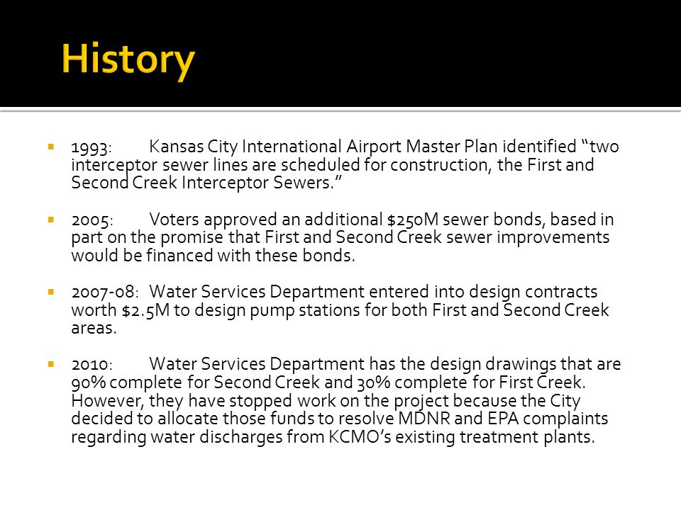 History 1993:Kansas City International Airport Master Plan identified two interceptor sewer lines are scheduled for construction, the First and Second