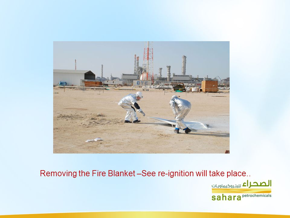 Removing the Fire Blanket –See re-ignition will take place..