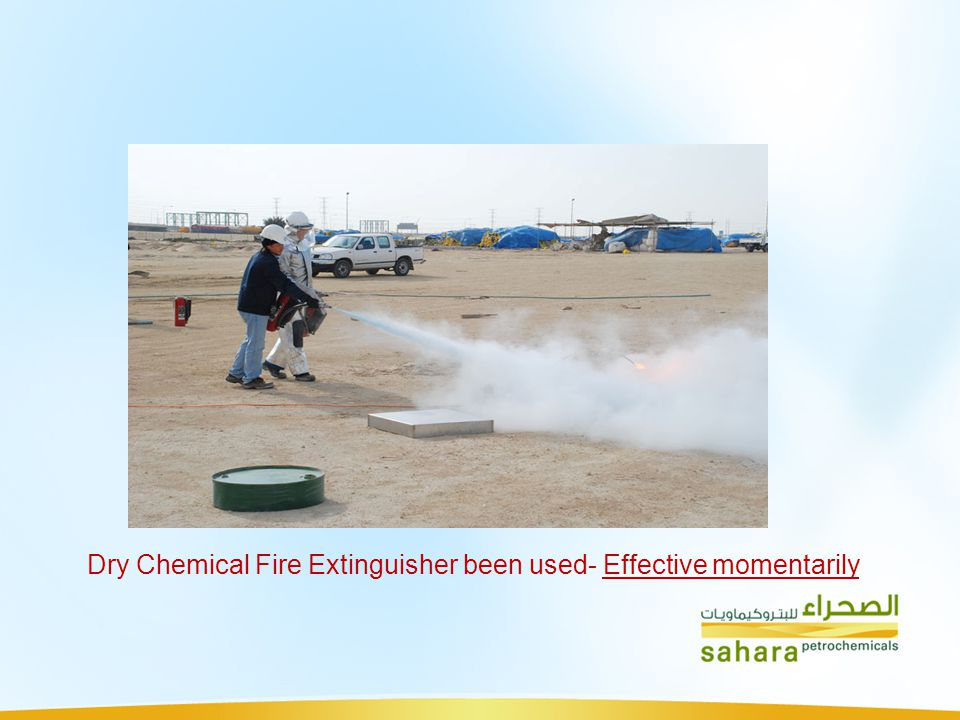 Dry Chemical Fire Extinguisher been used- Effective momentarily