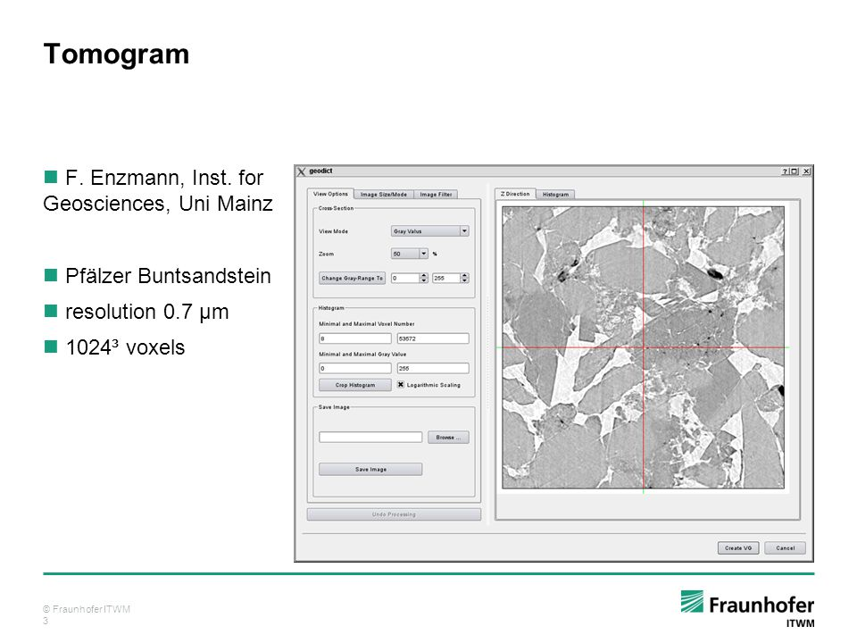 © Fraunhofer ITWM 4 Segmentation Porosity 25.7 % Downscaled to 512³ voxels