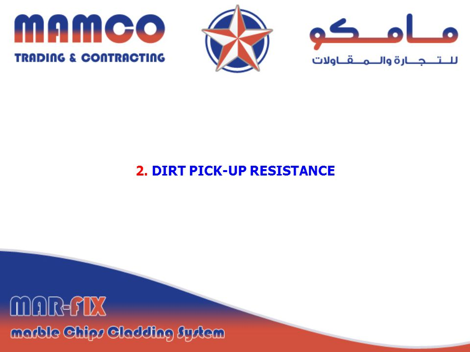 2. DIRT PICK-UP RESISTANCE