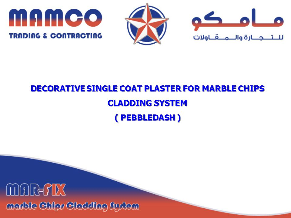 DECORATIVE SINGLE COAT PLASTER FOR MARBLE CHIPS CLADDING SYSTEM ( PEBBLEDASH )
