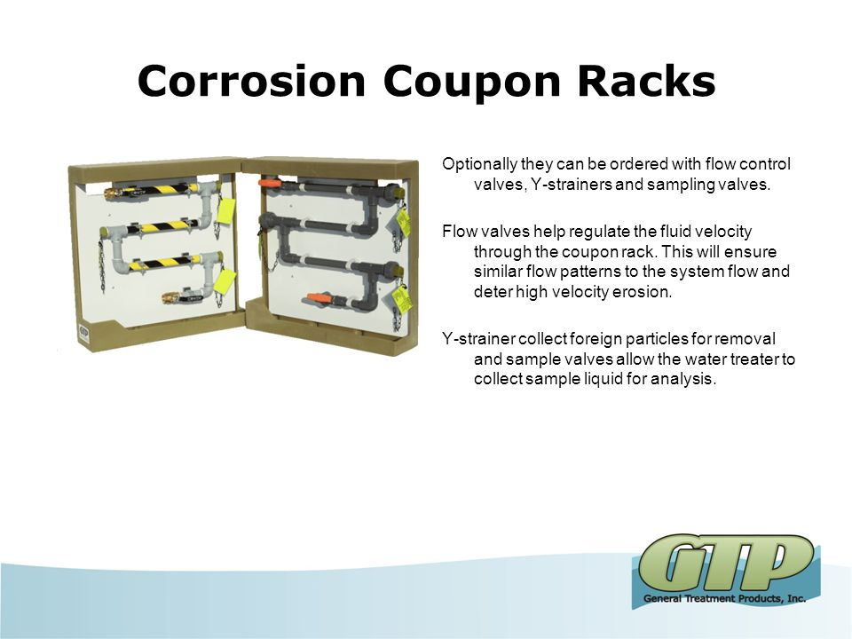 Corrosion Coupon Racks Optionally they can be ordered with flow control valves, Y-strainers and sampling valves.
