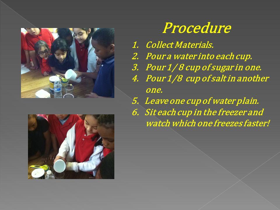 Materials 2. Food Coloring 3. Sugar 4. Salt 1. Water 5.Clear cups 6. Measuring Cups