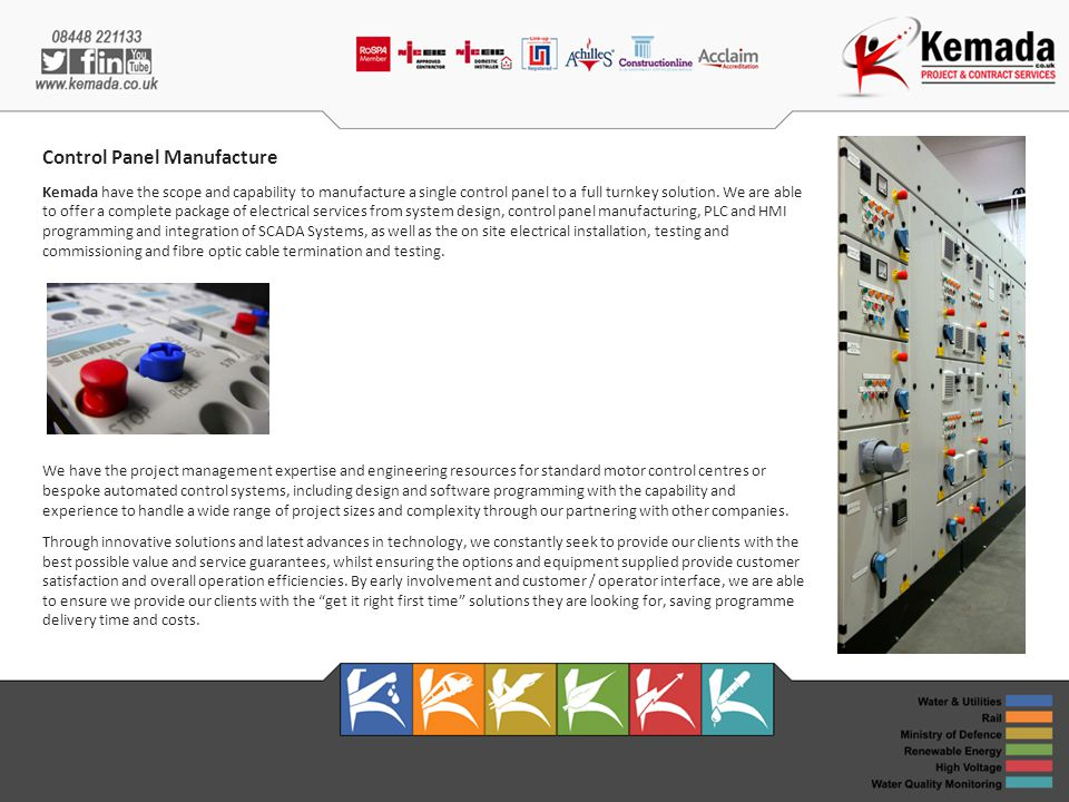 Control Panel Manufacture Kemada have the scope and capability to manufacture a single control panel to a full turnkey solution.
