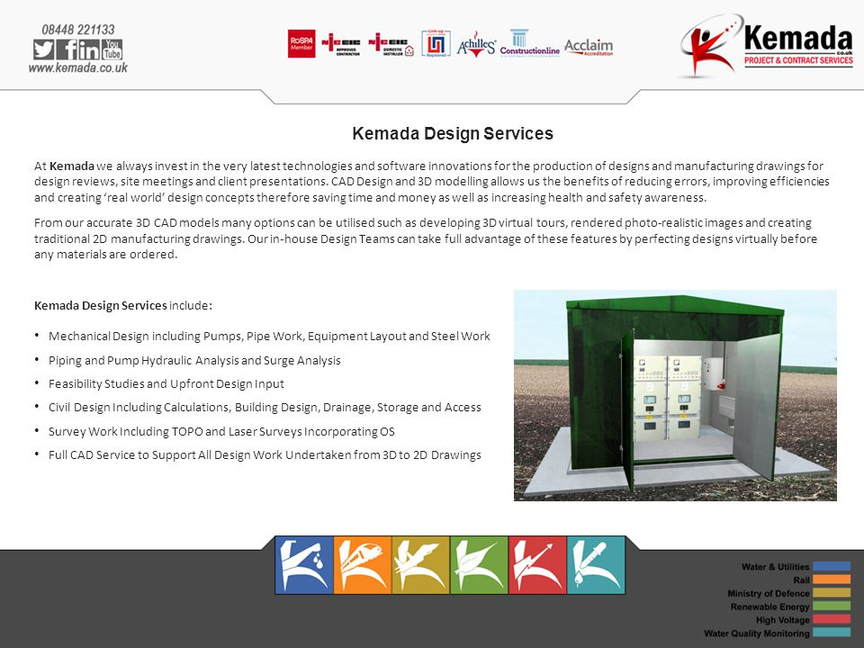 Kemada Design Services At Kemada we always invest in the very latest technologies and software innovations for the production of designs and manufacturing drawings for design reviews, site meetings and client presentations.