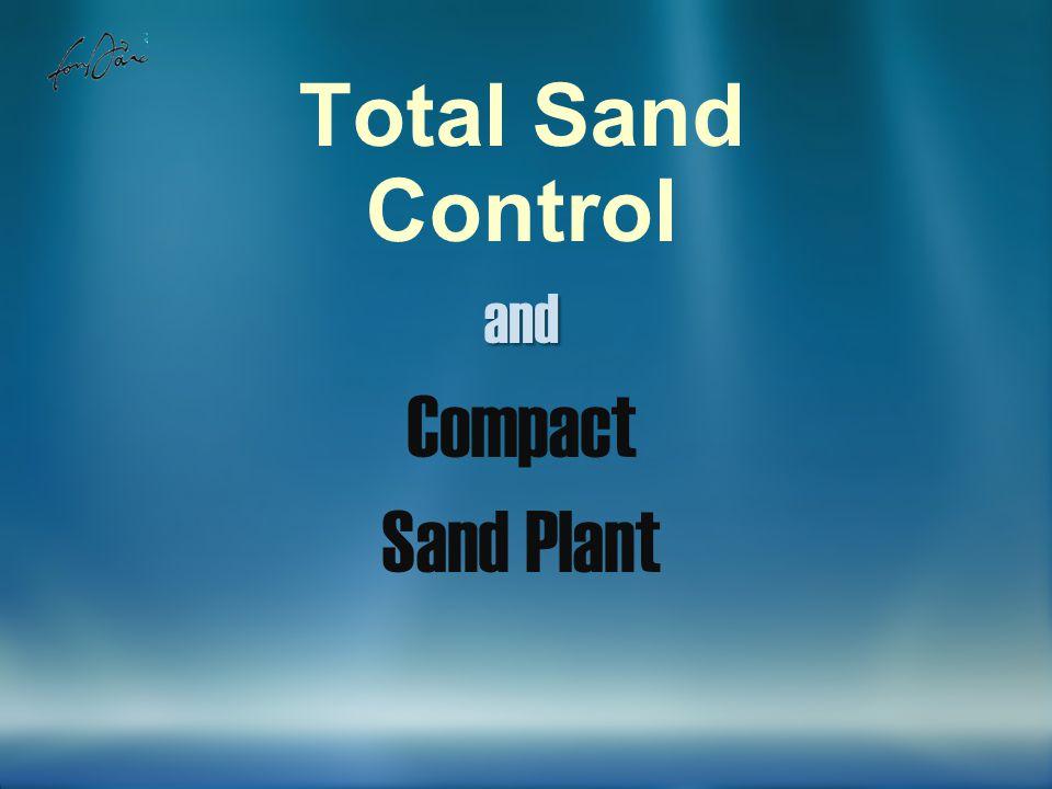 Total Sand Controland Compact Sand Plant