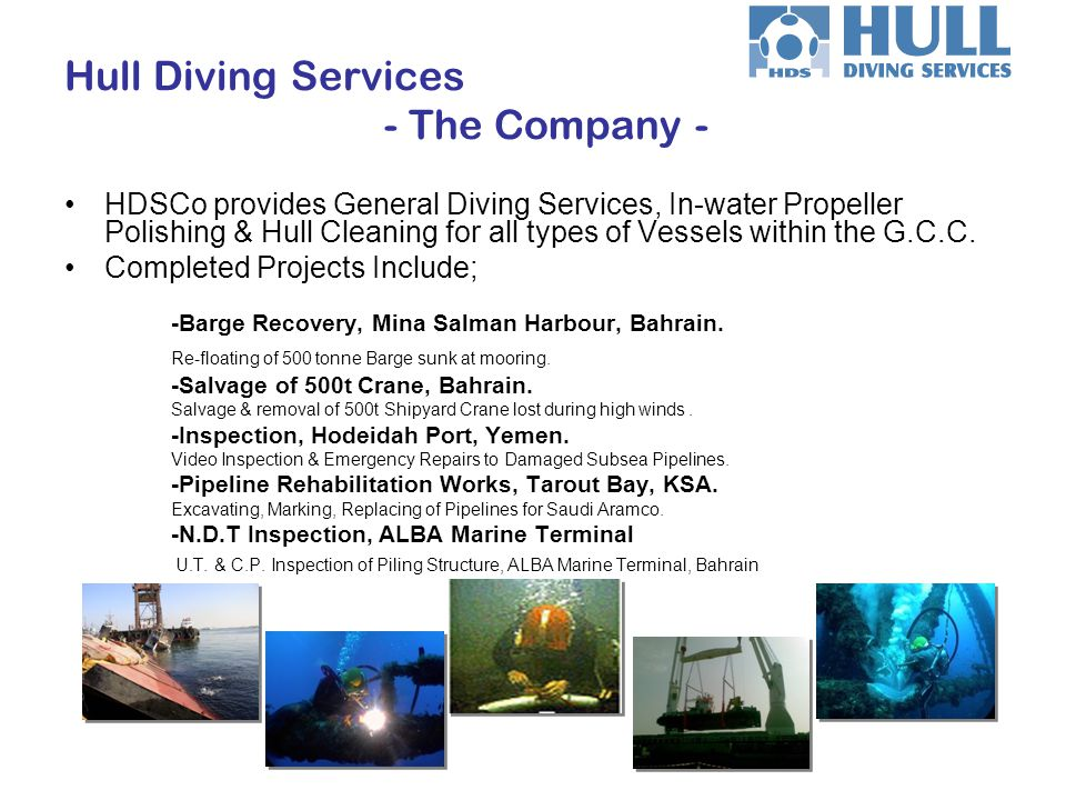 Hull Diving Services - The Company - HDSCo provides General Diving Services, In-water Propeller Polishing & Hull Cleaning for all types of Vessels wit
